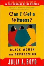 Can I Get a Witness?: Black Women and Depression by Boyd, Julia A.