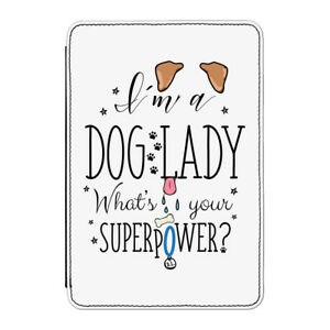 I'm A Dog Lady What's Your Superpower Case Cover for Kindle Paperwhite - Funny
