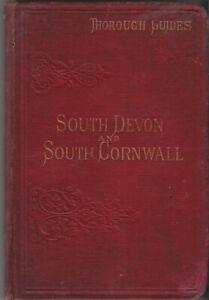 THOROUGH GUIDE - SOUTH DEVON & SOUTH CORNWALL - 1892 - 4th ed. - 18 maps & plans