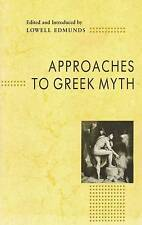 APPROACHES TO GREEK MYTH LOWELL EDMUNDS