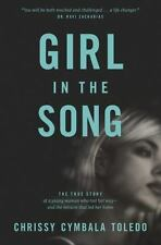 Girl in the Song: The True Story of a Young Woman Who Lost Her Way--And the Mira