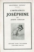 C1 NAPOLEON Turquan L IMPERATRICE JOSEPHINE 1804 1814 EO Exemplaire ALFA 1929