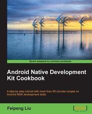 Android Native Development Kit Cookbook by Anurag Acharya (2013, Paperback,...