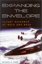 Expanding the Envelope : Flight Research at NACA and NASA by Michael H. Gorn...