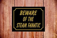 Beware Of The Dampf Fanatiker Wetterfest Sign Ideal Geburtstag Weihnachten Gift