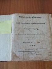 Blätter aus der Gegenwart - Eine Zeitschrift  gemeinnütziger Kenntnisse, 1833, rar