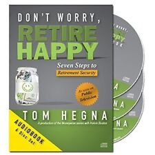 Don't Worry, Retire Happy! Seven Steps to Retirement Security Tom Hegna Audio CD