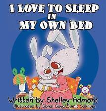 I Love to Sleep in My Own Bed by Shelley Admont (2014, Hardcover)