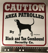 Caution Area Patrolled By Black And Tan Coonhound Sign