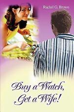 Buy a Watch, Get a Wife! by Rachel Brown (2006, Paperback)