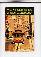 THE CABLE CARS OF SAN FRANCISCO-PALMER-VINTAGE SC 1ST 1959- PERIOD PHOTOS VG+