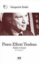 Pierre Elliott Trudeau : Adulé et Honni- Paulin Marguerite