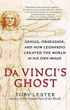 Da Vinci's Ghost: Genius, Obsession, and How Leonardo Created the World in His