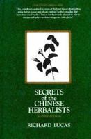 Secrets of the Chinese Herbalists by Richard M. Lucas