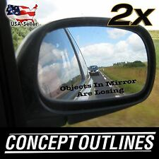 """""""Objects In Mirror Are Losing"""" Decal / Sticker For Car Mirrors Set Of 2 Vinyls"""
