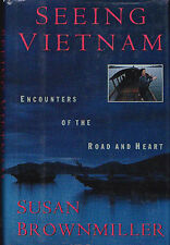SEEING VIETNAM: Encounters of the Road and Heart by Susan Brownmiller 1994 HC