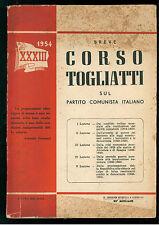 BREVE CORSO TOGLIATTI SUL PARTITO COMUNISTA ITALIANO STAMPA MODERNA 1954