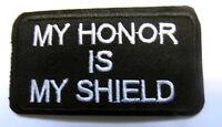 My Honour Is My Shield  Aufnäher Patch Sprüche Biker Army