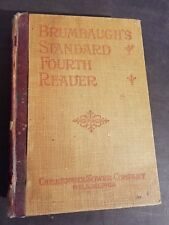 Brumbaugh;s Standard Fourth Reader, by M. G. Brumbaugh 1899 hardcover Sower Phil