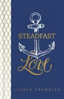 Steadfast Love: The Response of God to the Cries of Our Heart by Chandler, Laur