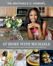 At Home with Michaele : A Celebration of Food, Photography and Lifestyle by...