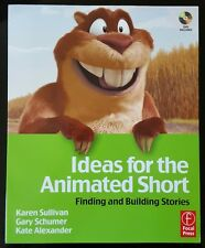 Ideas for the Animated Short : Finding and Building Stories by Kate w/DVD