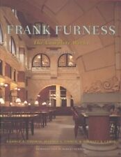 NEW Frank Furness: The Complete Works, Revised Edition by J.A. Cohen