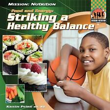 Food and Energy: Striking a Healthy Balance (Mission: Nutrition)-ExLibrary