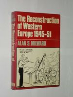 The Reconstruction Of Western Europe 1945-51. Alan S. Milward HB/DJ 1st 1984.