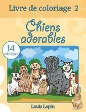 Livre de Coloriage: Livre de Coloriage Chiens Adorables : 14 Coloriages by...