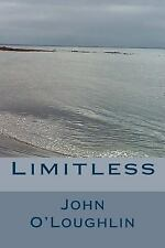 Limitless by John O'Loughlin (2015, Paperback)