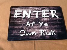 "Enter At Ye Own Risk Pirate Sign Vintage Garage Bar Wall LARGE 18"" X  12"""