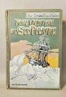 Mon expédition au sud polaire 1914-1917. De Sir Ernest Shackleton. Aventure 1930
