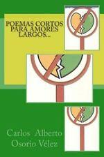 Poemas Cortos para Amores Largos by Carlos Vélez (2000, Paperback)