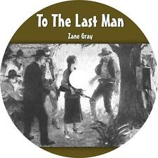 To The Last Man, Zane Grey Frontier Families Feud Action Audiobook 10 Audio CDs