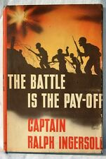 The Battle is the Pay-Off Captain Ralph Ingersoll 1943 WWII Tunisia