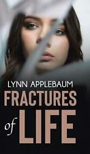 Fractures of Life by Lynn Applebaum (English) Hardcover Book