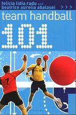 101 Team Handball by Felicia Lidia Radu, Beatrice Aurelia Abalasei...
