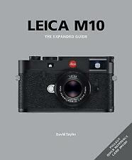 Leica M10: The Expanded Guide (Expanded Guides) by David Taylor | Hardcover Book