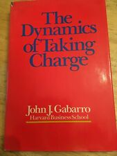 The Dynamics of Taking Charge by John J. Gabarro, Inscribed by Author