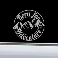 1x Born For Adventure Mountain Car Auto Sticker Caravan Camper Motorcycle Decal