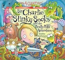Sir Charlie Stinky Socks and the Really Big Adventure by Kristina Stephenson (Ha