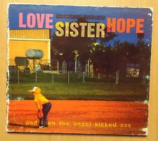 CD ALBUM / LOVE SISTER HOPE AND THEN THE ANGEL KICKED ASS
