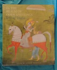 In the Realm of Gods and Kings ~ Arts of India Hardcover Book Andrew Topsfield