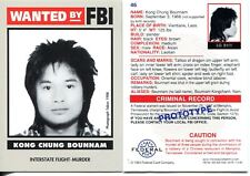 Wanted By The FBI Prototype Promo Card #46 Kong Chung Bounnam