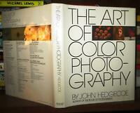 Hedgecoe, John THE ART OF COLOR PHOTOGRAPHY  1st Edition 1st Printing