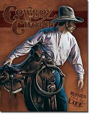 Cowboy By Choice TIN SIGN metal poster western ranch wall art bar pub decor 1877
