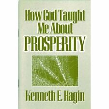 How God Taught Me About Prosperity - Kenneth E. Hagin