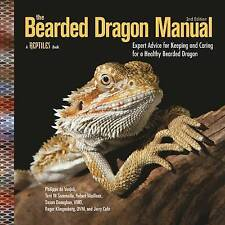The Bearded Dragon Manual: Expert Advice for Keeping and Caring For a Healthy Be