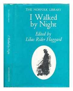 I walked by night : being the life & history of the king of the Norfolk...